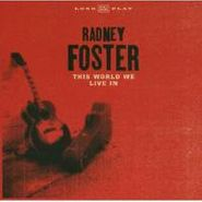 Radney Foster, This World We Live In (CD)