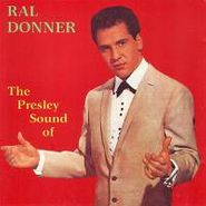 Ral Donner, The Presley Sound of (CD)