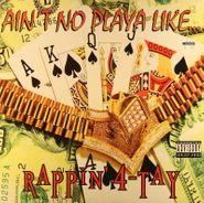 "Rappin' 4-Tay, Ain't No Playa Like... (12"")"