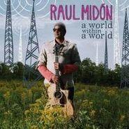 Raul Midón, A World Within A World (CD)