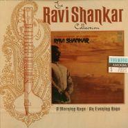 Ravi Shankar, The Ravi Shankar Collection: A Morning Raga / An Evening Raga (CD)