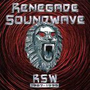 Renegade Soundwave, RSW 1987-1995 (CD)