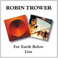 Robin Trower, For Earth Below / Live [Remastered] (CD)