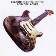 Rory Gallagher, Big Guns: The Very Best of Rory Gallagher (CD)
