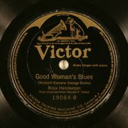 Rosa Henderson, Good Woman's Blues / I'm Broke Fooling With You (78)