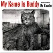 Ry Cooder, My Name Is Buddy (CD)