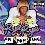 Rye Rye, Go! Pop! Bang! (CD)