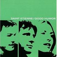 Saint Etienne, Good Humor (CD)