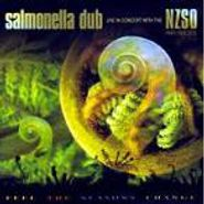 Salmonella Dub, Feel The Seasons Change: Live With The NZSO (CD)