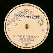 Sammy Myers, Sleeping in the Ground / My Love Is Here To Stay (78)