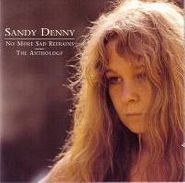 Sandy Denny, No More Sad Refrains: The Anthology