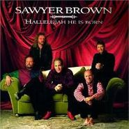 Sawyer Brown, Hallelujah He Is Born (CD)
