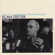 Scan Tester, I Never Played To Many Posh Dances (CD)