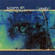 Scorn, Zander (CD)