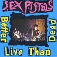 Sex Pistols, Better Live Than Dead (CD)