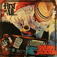 Shawn Jackson, First Of All... (LP)