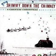 Various Artists, Shimmy Down the Chimney: A Country Christmas (CD)