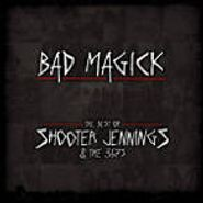Shooter Jennings, Bad Magick: The Best Of Shooter Jennings & The .357's (CD)