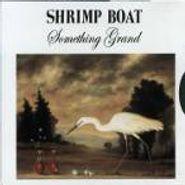 Shrimp Boat, Something Grand [Box Set] (CD)