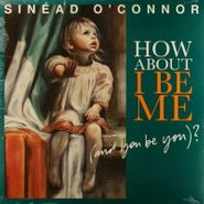 Sinéad O'Connor, How About I Be Me (And You Be You)? (LP)