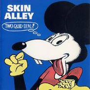 Skin Alley, Two Quid Deal? (CD)
