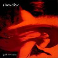 Slowdive, Just For A Day [Expanded Edition] (CD)