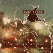 """Snow Patrol, Set The Fire To The Third Bar / Chasing Cars [Live] (7"""")"""