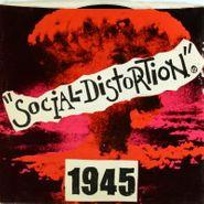 """Social Distortion, 1945 (7"""")"""