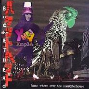 Buckethead, Somewhere Over the Slaughterhouse (CD)