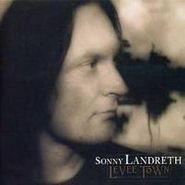 Sonny Landreth, Levee Town (CD)