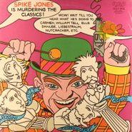 Spike Jones, Spike Jones Is Murdering The Classics! (LP)