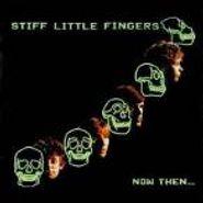 Stiff Little Fingers, Now Then (CD)