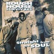 Rough House Survivers, Straight from the Soul (CD)