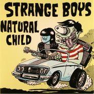 "Strange Boys, Strange Boys / Natural Child [Split] (7"")"