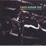 Orchestral Manoeuvres In The Dark, Sugar Tax (CD)