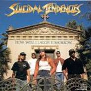Suicidal Tendencies, How Will I Laugh Tomorrow When I Can't Even Smile Today (CD)