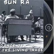 Sun Ra, Dance Of The Living Image: The Lost Reel Collection Volume Four (CD)