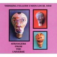 Thinking Fellers Union Local #282, Strangers from the Universe