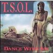T.S.O.L., Dance With Me (CD)