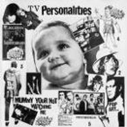 Television Personalities, Mummy Your Not Watching Me (CD)