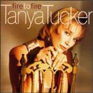 Tanya Tucker, Fire To Fire (CD)