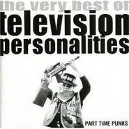 Television Personalities, Part Time Punks: The Very Best of Television Personalities (CD)