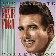 Tennessee Ernie Ford, The Ultimate Tennessee Ernie Ford Collection (CD)