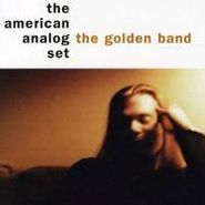 The American Analog Set, The Golden Band (CD)
