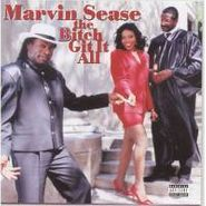 Marvin Sease, The Bitch Git It All (CD)