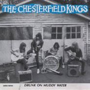 The Chesterfield Kings, Drunk On Muddy Water (CD)