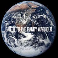 The Dandy Warhols, ... Earth To The Dandy Warhols ... (CD)