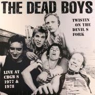 Dead Boys, Twistin' On The Devil's Fork: Live At CBGB's 1977 & 1978 (LP)