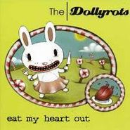 The Dollyrots, Eat My Heart Out (CD)
