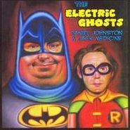Daniel Johnston, The Electric Ghosts (CD)